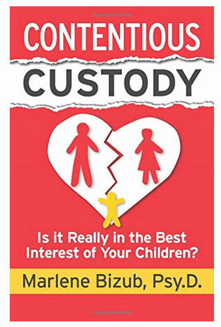 Contentious Custody: Is It Really in the Best Interest of Your Children? (Indie Books International, 2017)