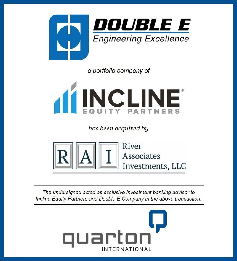 Double E Company, a portfolio company of Incline Equity Partners, has been acquired by River Associates Investments. Quarton International acted as the exclusive investment banking advisor to Double E and Incline Equity Partners in this transaction.