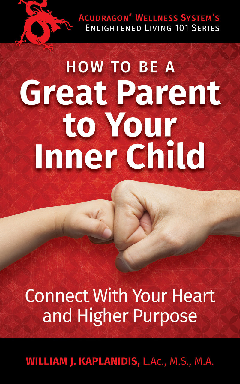New Book Explains How to be a Great Parent to Your Inner Child
