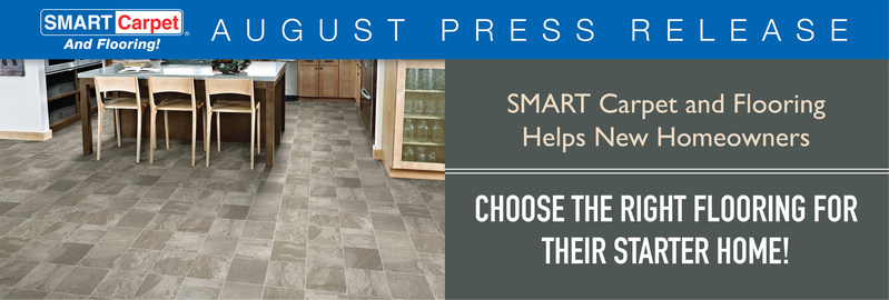 SMART Carpet and Flooring helps new homeowners choose the right flooring for their starter home