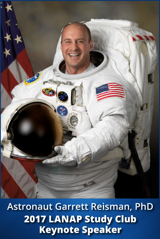 Astronaut Garret Reisman, PhD will deliver the keynote speech at the 2017 LANAP Study Club.