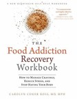 New Eating Disorders Workbook by Dr. Carolyn Coker Ross Shows How to Manage Cravings, Reduce Stress, and Stop Hating Your Body