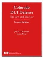 Colorado DUI Defense Book, by Jay Tiftickjian