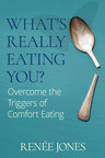 Author of What's Really Eating You? Tells How to Keep Back-to-School from Becoming Back to Emotional Eating