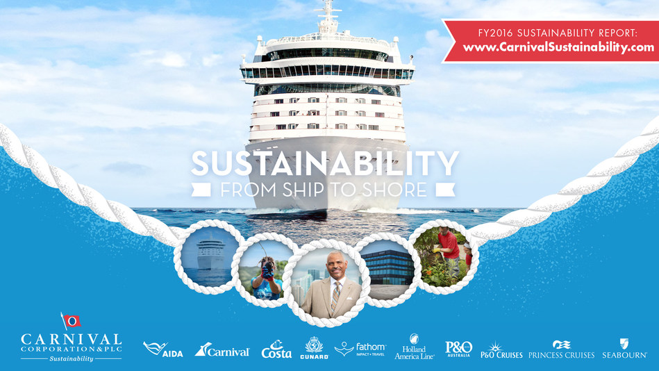 Carnival Corporation releases its 2016 sustainability report as part of the launch of its new dedicated sustainability website, available here: http://carnivalsustainability.com. The report and complementary site detail the company's sustainability efforts and the progress made in 2016 toward its 2020 sustainability performance goals.