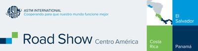 """El Líder Mundial de Estándares ASTM International lanza el """"Road Show Centro América"""" en El Salvador, Costa Rica y Panamá"""
