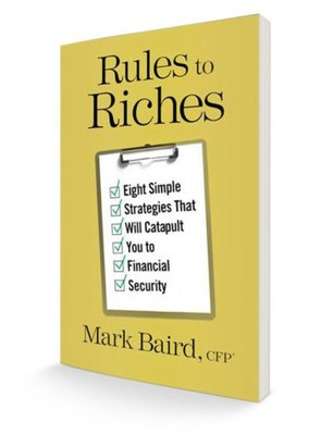 Mark Baird, CFP' Releases Rules to Riches, a Surprising Take on Building Wealth