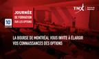 Inscrivez-vous dès maintenant à la 10e édition annuelle des Journées de formation sur les options de la Bourse de Montréal (Groupe CNW/Bourse de Toronto)