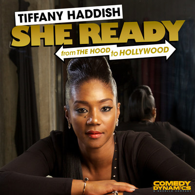 Comedy Dynamics to Release Tiffany Haddish's Debut Comedy Album She Ready! From The Hood To Hollywood! on August 25, 2017