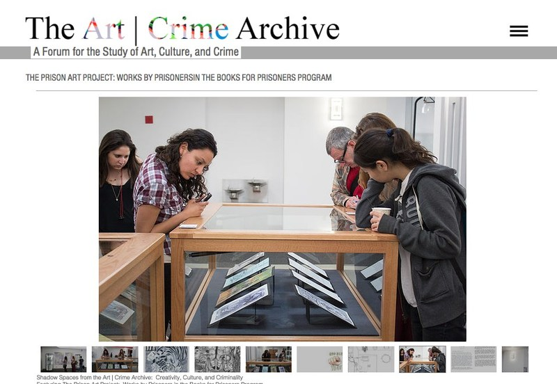 ACA Event: Shadow Spaces from The Art | Crime Archive. Exhibition of artworks by prisoners at San Diego State University Love Library, 2014