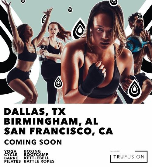 TruFusion Coming Soon to Dallas, Birmingham and San Francisco!