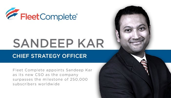 Fleet Complete appoints Sandeep Kar as its new CSO as the company surpasses the milestone of 250,000 subscribers worldwide. (CNW Group/Fleet Complete)