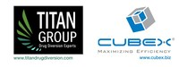 TITAN Group-Cubex, LLC Form Unique Partnership To Create Full-Service Inventory Control And Security Solutions Including Equipment, Assessments, Anti-Diversion Training, And Compliance Help