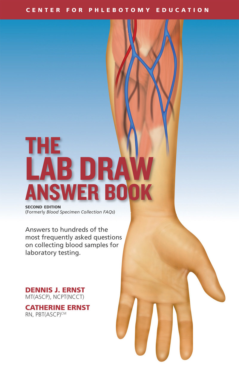 The Lab Draw Answer Book, available at www.phlebotomy.com.