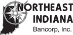 Northeast Indiana Bancorp, Inc. Announces Twenty Sixth Annual Shareholder Meeting Date And Quarterly Cash Dividend