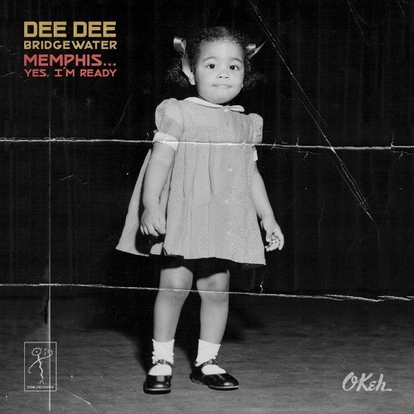 DEE DEE BRIDGEWATER RELEASES NEW ALBUM MEMPHIS...YES, I'M READY ON SEPTEMBER 15TH VIA DDB RECORDS/OKEH RECORDS