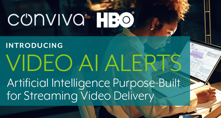 Conviva Introduces Video AI Alerts! Read how HBO uses Conviva's artificial intelligence that was purpose-build for streaming video!