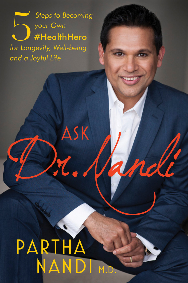 ASK DR. NANDI: 5 Steps to Becoming Your Own Health Hero for Longevity, Well-being and a Joyful Life, by Dr. Partha Nandi