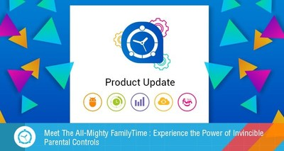 FamilyTime Rolls Major Update - Making it the Best Parental Control Software