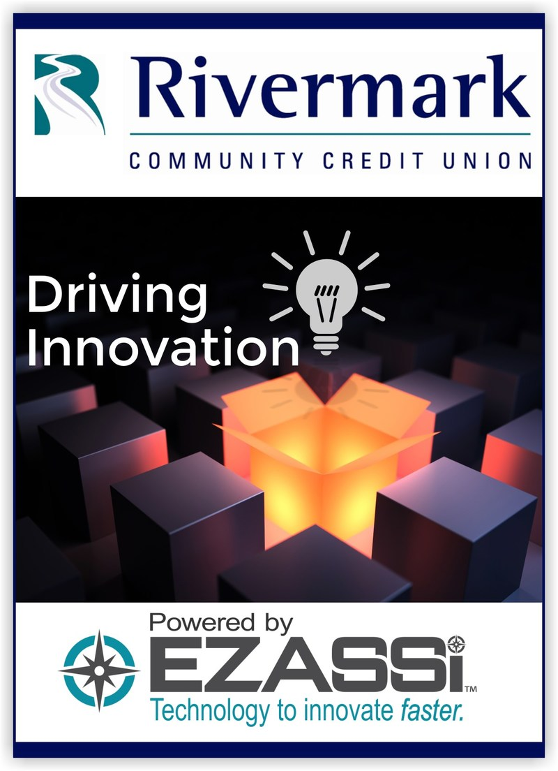 Ezassi Announces New Client, Rivermark Community Credit Union. Ezassi's innovation software to drive internal innovation. Rivermark aims to cultivate an environment that fosters innovation. Instead of simply talking about the need for innovation, Rivermark will conduct internal challenges that will actively create an innovative culture. By implementing proven processes and gathering employee feedback, Rivermark is on track to revolutionize the banking industry and become an innovation leader.