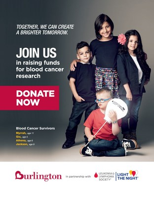 Burlington and The Leukemia & Lymphoma Society (LLS) team up to create awareness for the urgent need to fund research to advance cancer cures. From now through December 9, 2017, Burlington will ask its customers to donate $1 or more at checkout at all 599 Burlington stores nationwide. Blood cancer survivors Athena, Gio, Jackson and Myrrah are bringing light to the darkness of cancer. These young heroes are also featured within the in-store campaign at all Burlington locations. (PRNewsfoto/The Leukemia & Lymphoma Society)