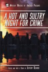 MWA Presents: Classics - A Hot and Sultry Night for Crime