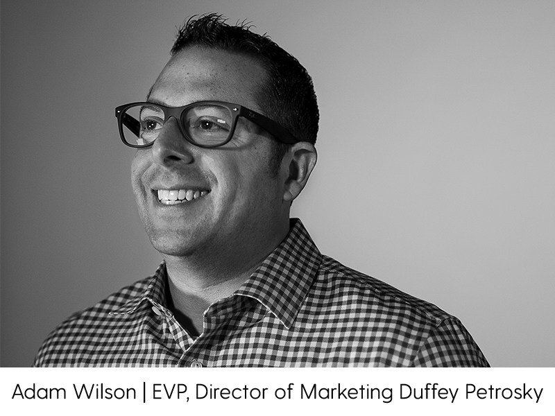 Adam Wilson Appointed Executive Vice President, Leading Duffey Petrosky New Business Efforts
