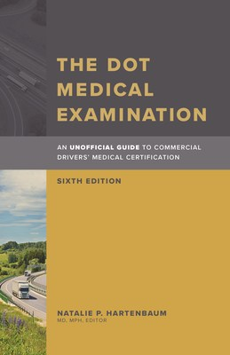 OEM Press Publishes Hartenbaum: The DOT Medical Examination, Sixth Edition