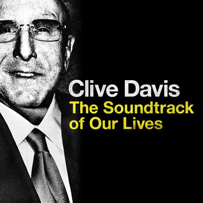 Legacy Recordings Set to Release Deluxe Digital Version of Clive Davis - The Soundtrack of Our Lives--an Apple Music Exclusive--on Wednesday, September 27