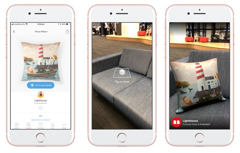 The Redbubble app featuring augmented reality enables consumers to see products come to life in their own homes. For example, placing virtual pillows on couches and chairs.