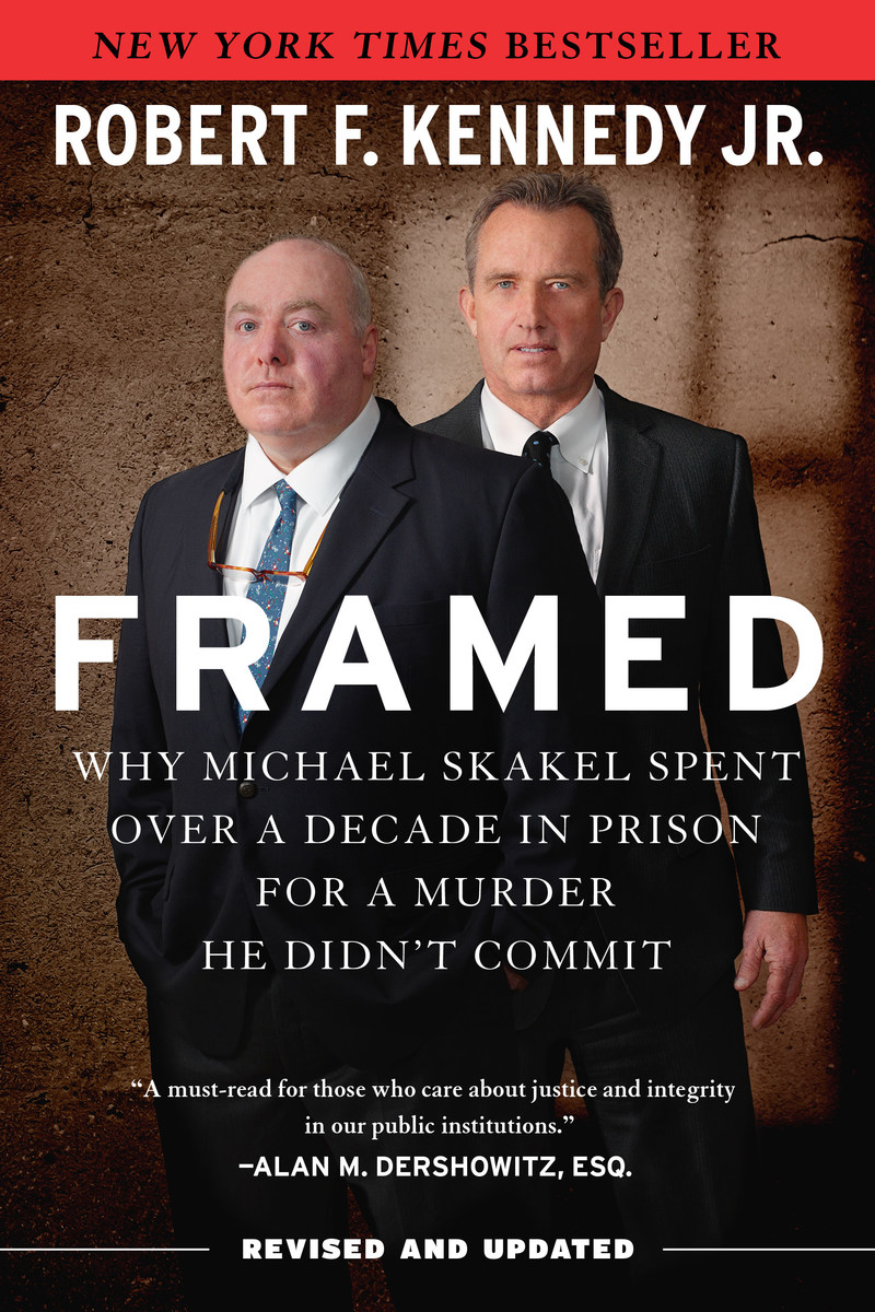 Framed: Why Michael Skakel Spent Over a Decade in Prison for a Murder He Didn't Commit by New York Times bestselling author Robert F. Kennedy, Jr.