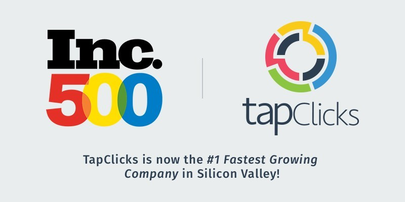 TapClicks, the world-class marketing dashboard and reporting company was named #1 on an Inc. list for the Fastest Growing Companies in Silicon Valley