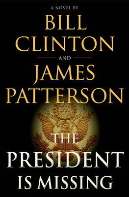President Bill Clinton And James Patterson's Upcoming Novel THE PRESIDENT IS MISSING To Be Adapted Into Series By SHOWTIME'