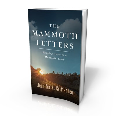 A New Book About Mammoth Lakes, California and the Eastern Sierra: 'The Mammoth Letters' by Jennifer K. Crittenden