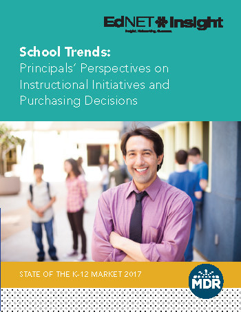 MDR's EdNET Insight Report. School Trends: Principals' Perspectives on Instructional Initiatives and Purchasing Decisions EdNET Insight Report
