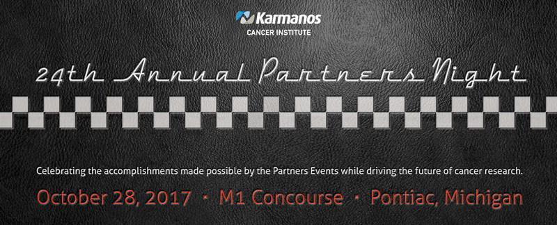 The 24th Annual Partners Night benefitting Karmanos Cancer Institute's cancer research program will be Saturday, Oct. 28, at the M1 Concourse in Pontiac, Mich. The evening will include a strolling cocktail reception and dinner, raffle, silent auction, entertainment, thrill rides with a professional drivers and much more. Pre-registration is required. Help us drive the future of cancer research. Secure your reservation or sponsorship by calling 313-576-8106 or visit www.karmanos.org/partners.