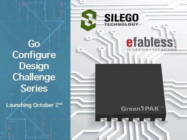Silego and efabless Announce Go Configure Design Challenge Series