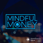 HomEquity Bank launches Mindful Money Podcast to Honour National Seniors Day in Canada (CNW Group/HomEquity Bank)