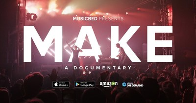 """Musicbed today released """"MAKE,"""" its feature-length documentary film that explores the motivation behind a creative life, on all major video on demand platforms."""