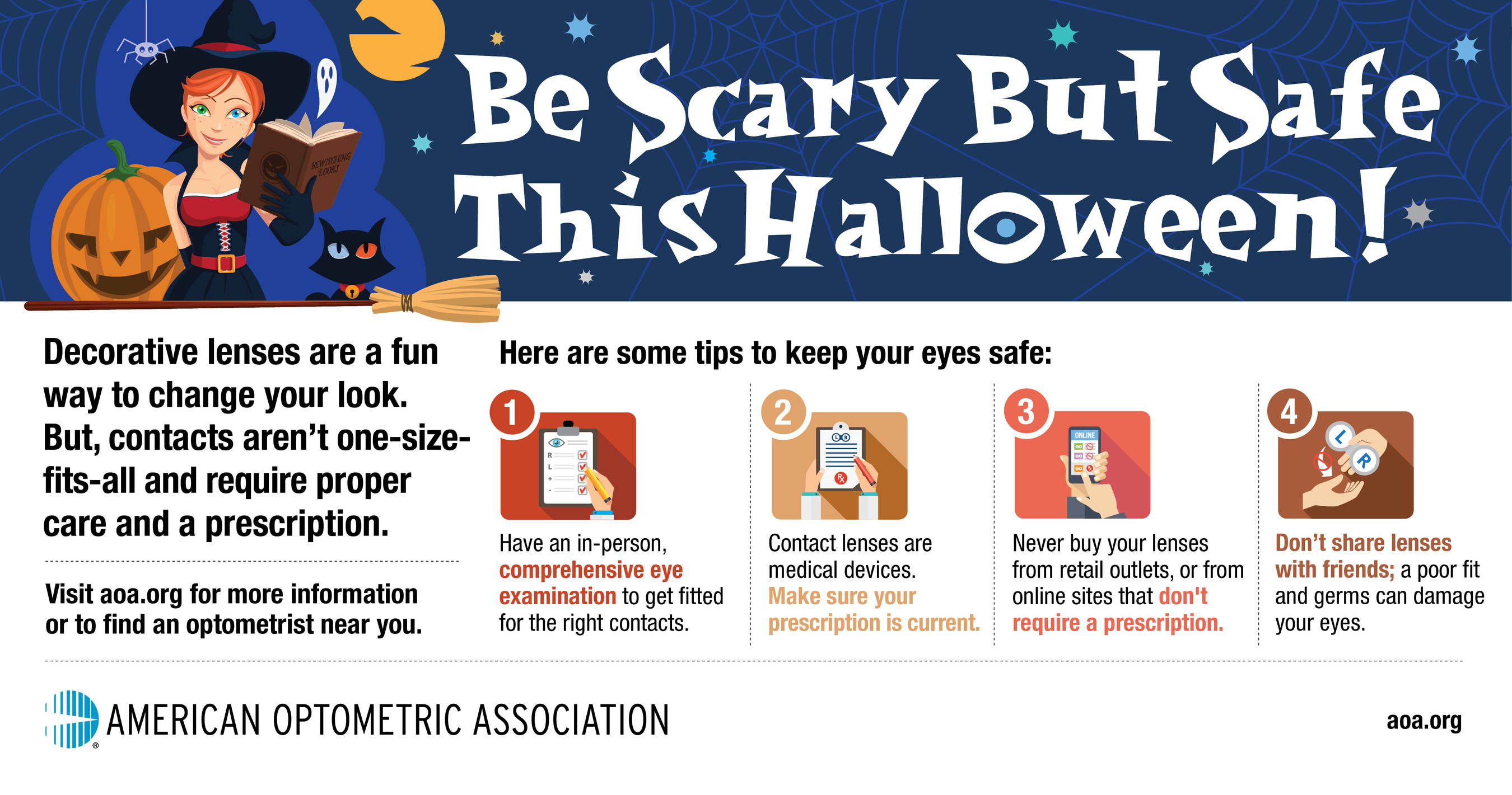 Make sure you have a valid prescription from your doctor of optometry for decorative contact lenses this Halloween.