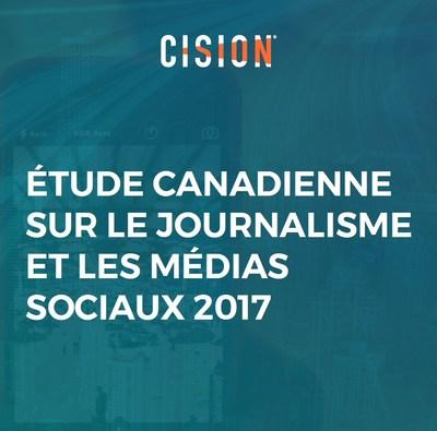 Étude canadienne sur le journalisme et les médias sociaux 2017 (Groupe CNW/Groupe CNW Ltée)