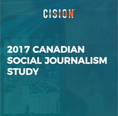 Cision's 2017 Canadian Social Journalism Study (CNW Group/CNW Group Ltd.)