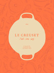 Le Creuset Publishes A French Inspired Cookbook
