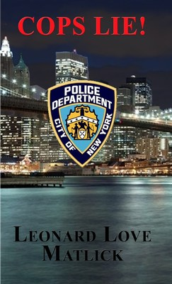 New Book 'Cops Lie!' is a Gritty Crime Thriller - Set in New York - Based on Real-Life Stories of Police Corruption