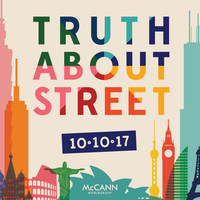 Truth About Street, a McCann Worldgroup global research initiative