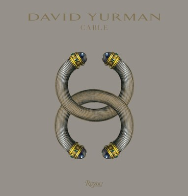 David Yurman Launches his First Book, David Yurman Cable