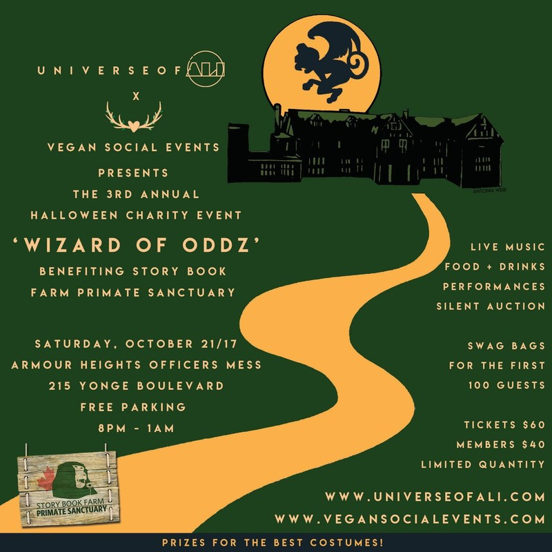 Vegan Social Events, created by Love Wild Live Free, has partnered with UNIVERSEOFÁLI  to bring the wonderful world of OZ to life, for their 3rd Annual Halloween Charity Event, benefiting Story Book Farm Primate Sanctuary! Guests will journey down the yellow brick road to find themselves at the historic and exclusive Armour Heights Officers Mess, Toronto's most secretive estate. (CNW Group/Love Wild Live Free)