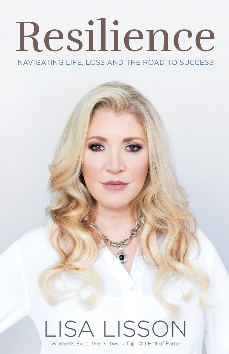 Resilience: Navigating Life, Loss and the Road to Success by Lisa Lisson (CNW Group/Lisa Lisson)