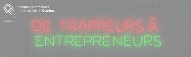 De trappeurs à entrepreneurs (Groupe CNW/Musée de la civilisation)