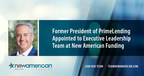 Former President of PrimeLending Appointed to Executive Leadership Team at New American Funding